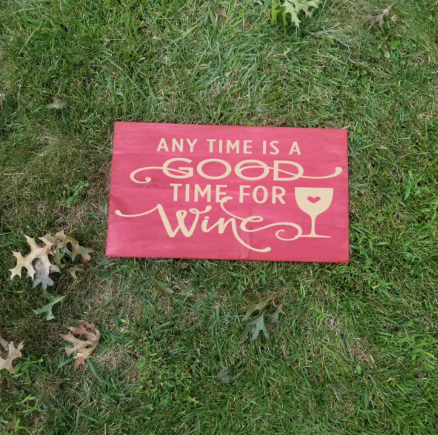 b00b8be92 Any Time Is A Good Time For Wine #0332   Crimson Pallets